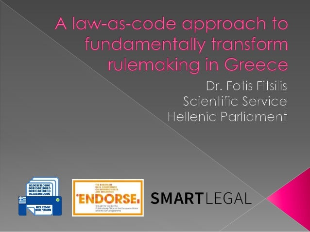  Law-as-Code: what is it?  Research partnership  Proof of Concept  How it's done  Step-by-step guide  Contact & disc...