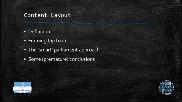 Content Layout ▪ Definition ▪ Framing the topic ▪ The 'smart' parliament approach ▪ Some (premature) conclusions 2