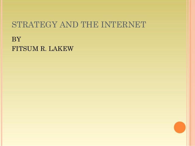 STRATEGY AND THE INTERNET BY FITSUM R. LAKEW