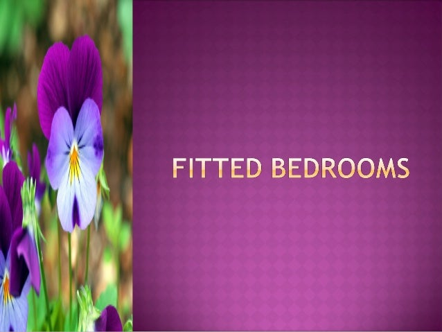    One of the leading manufacturers of bedroom    is a fitted bedrooms. It offer high quality    bedrooms and room furnit...