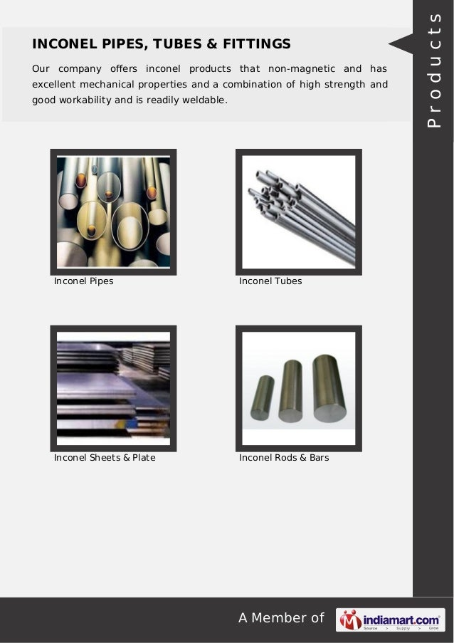 A Member of INCONEL PIPES, TUBES & FITTINGS Our company offers inconel products that non-magnetic and has excellent mechani...