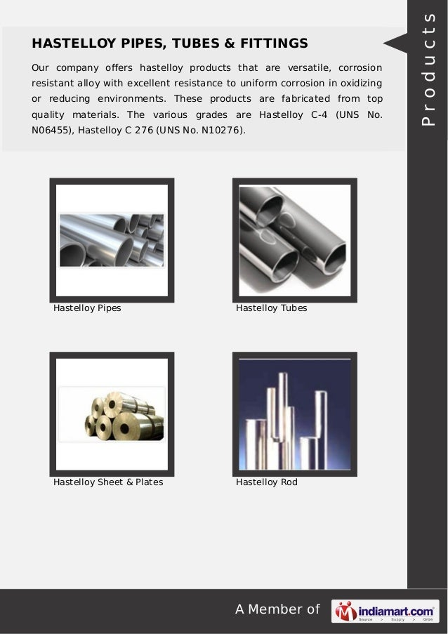 A Member of HASTELLOY PIPES, TUBES & FITTINGS Our company offers hastelloy products that are versatile, corrosion resistant...