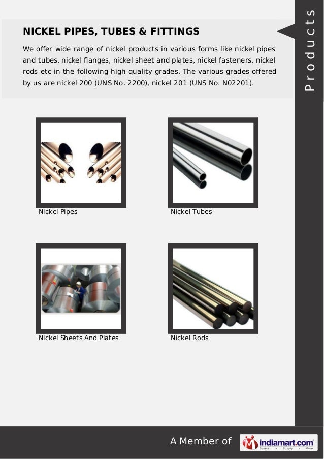 A Member of NICKEL PIPES, TUBES & FITTINGS We offer wide range of nickel products in various forms like nickel pipes and tu...