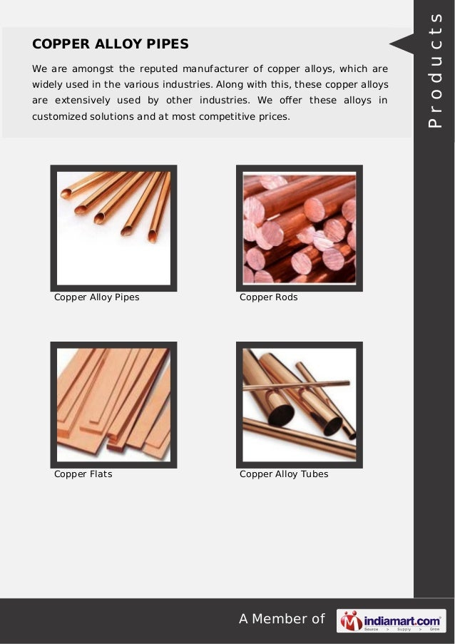 A Member of COPPER ALLOY PIPES We are amongst the reputed manufacturer of copper alloys, which are widely used in the vari...