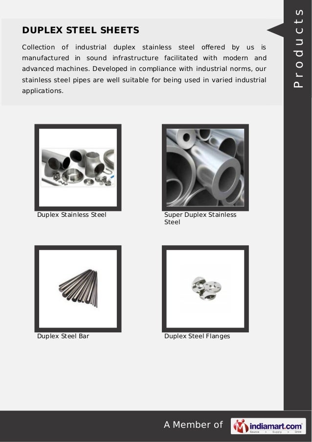A Member of DUPLEX STEEL SHEETS Collection of industrial duplex stainless steel offered by us is manufactured in sound infr...