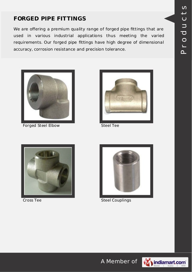 A Member of FORGED PIPE FITTINGS We are offering a premium quality range of forged pipe fittings that are used in various in...