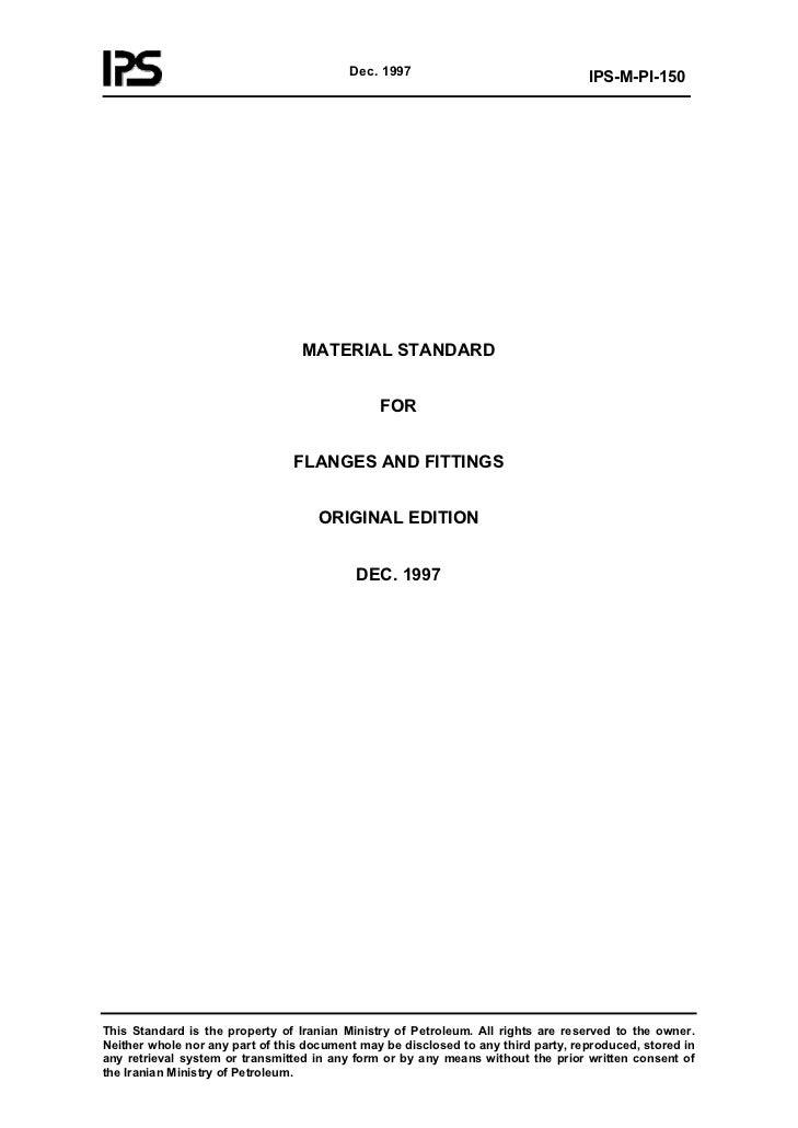 Dec. 1997                                IPS-M-PI-150                                  MATERIAL STANDARD                  ...