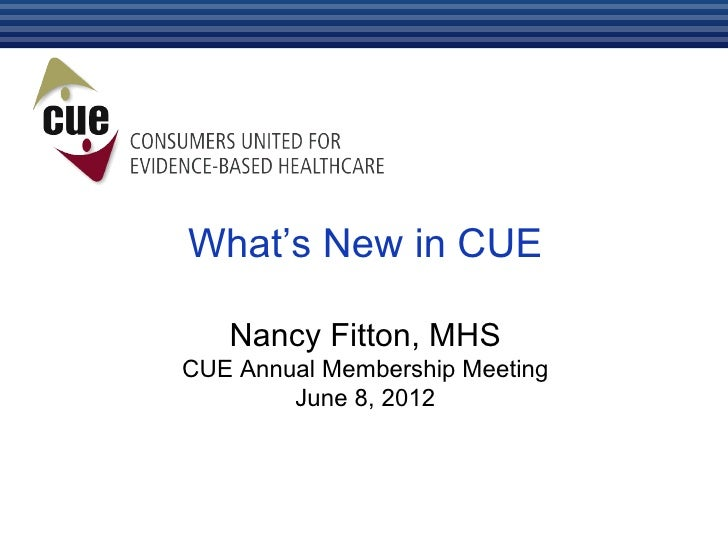 What's New in CUE   Nancy Fitton, MHSCUE Annual Membership Meeting        June 8, 2012