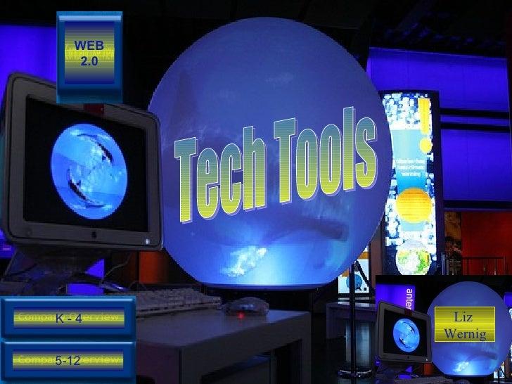 Tech Tools  Liz  Wernig 5-12 K - 4 WEB 2.0