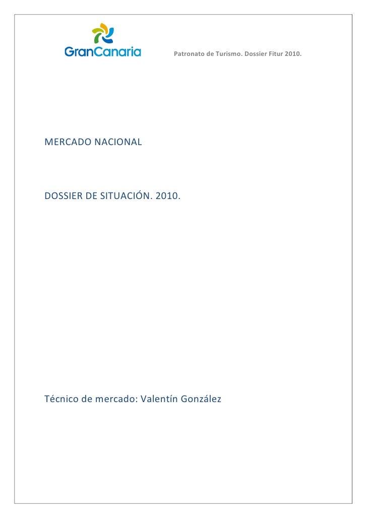 Patronato de Turismo. Dossier Fitur 2010.     MERCADO NACIONAL    DOSSIER DE SITUACIÓN. 2010.     Técnico de mercado: Vale...