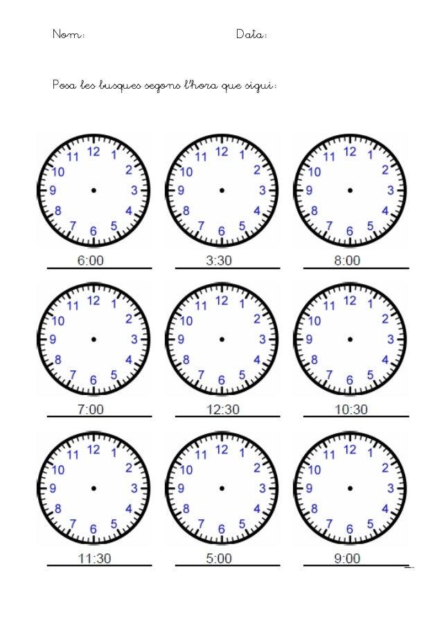 Nom: Data: Posa les busques segons l'hora que sigui: