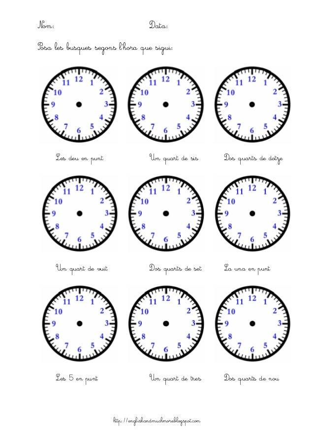 http://englishandmuchmore.blogspot.com Nom: Data: Posa les busques segons l'hora que sigui: Les deu en punt Un quart de si...