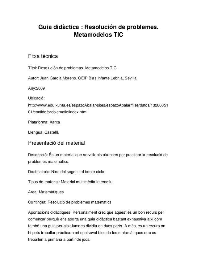 Guia didàctica : Resolución de problemes.                  Metamodelos TICFitxa tècnicaTítol: Resolución de problemas. Met...