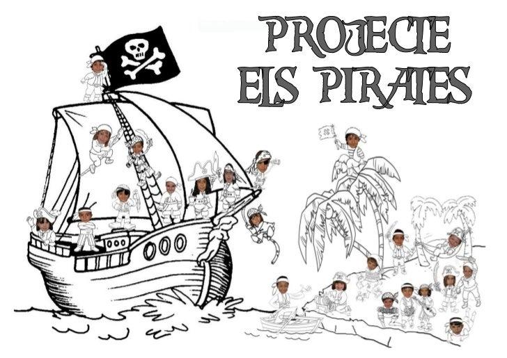 Projecte                          Els pirates       Aquest projecte està adreçat a infants de P5, per fer-lo a mitjans del...