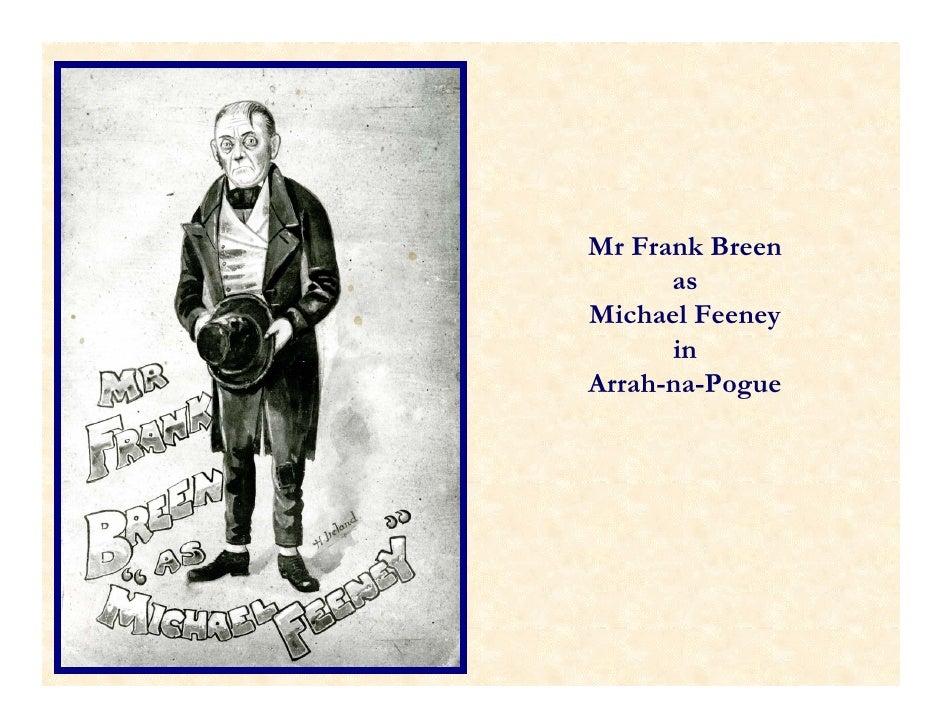 Mr Frank Breen      asMichael Feeney      inArrah-na-Pogue