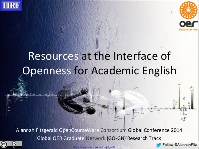Resources at the Interface of Openness for Academic English Alannah Fitzgerald OpenCourseWare Consortium Global Conference...