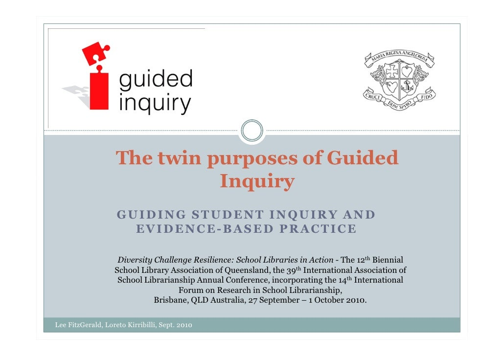 The twin purposes of Guided                              Inquiry                     GUIDING STUDENT INQUIRY AND          ...