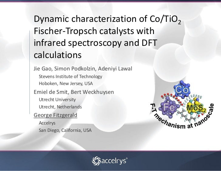 Dynamic characterization of Co/TiO2Fischer-Tropsch catalysts withinfrared spectroscopy and DFTcalculationsJie Gao, Simon P...