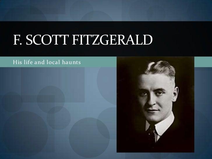 F. SCOTT FITZGERALDHis life and local haunts