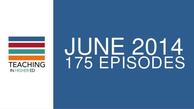 JUNE 2014 175 EPISODES