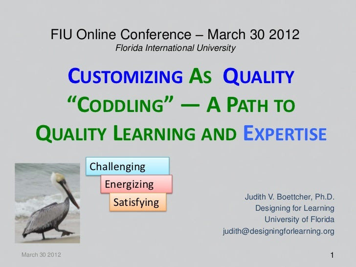 FIU Online Conference – March 30 2012                     Florida International University      CUSTOMIZING AS QUALITY    ...
