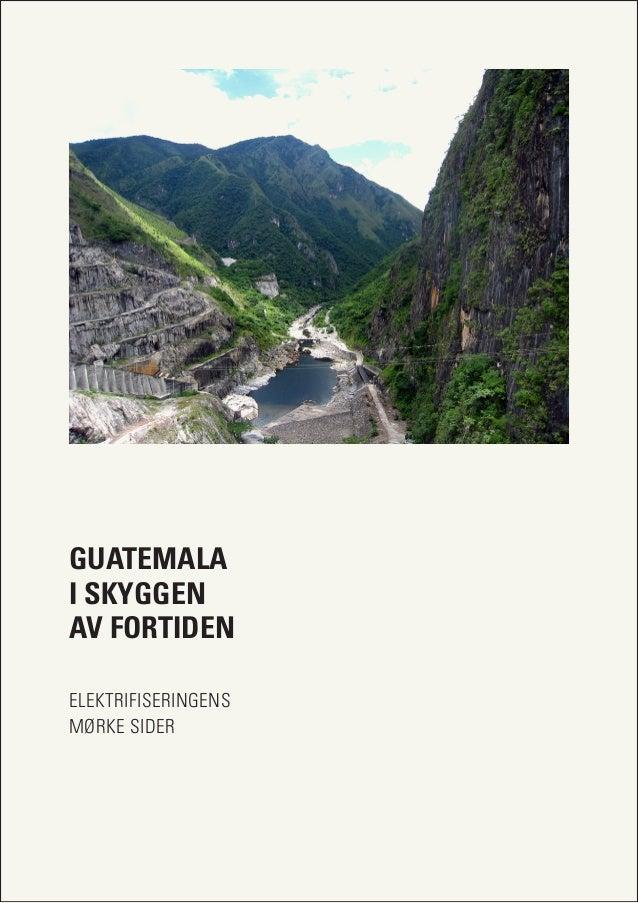 GUATEMALA I SKYGGEN AV FORTIDEN ELEKTRIFISERINGENS MØRKE SIDER