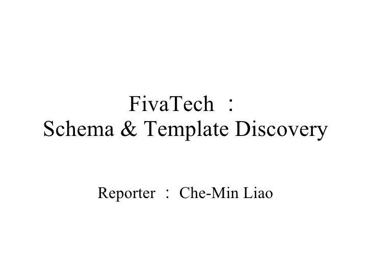 FivaTech : Schema & Template Discovery Reporter : Che-Min Liao
