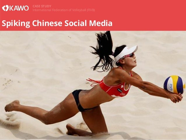 CASE STUDY International Federation of Volleyball (FIVB)  Spiking Chinese Social Media  www.kawo.com