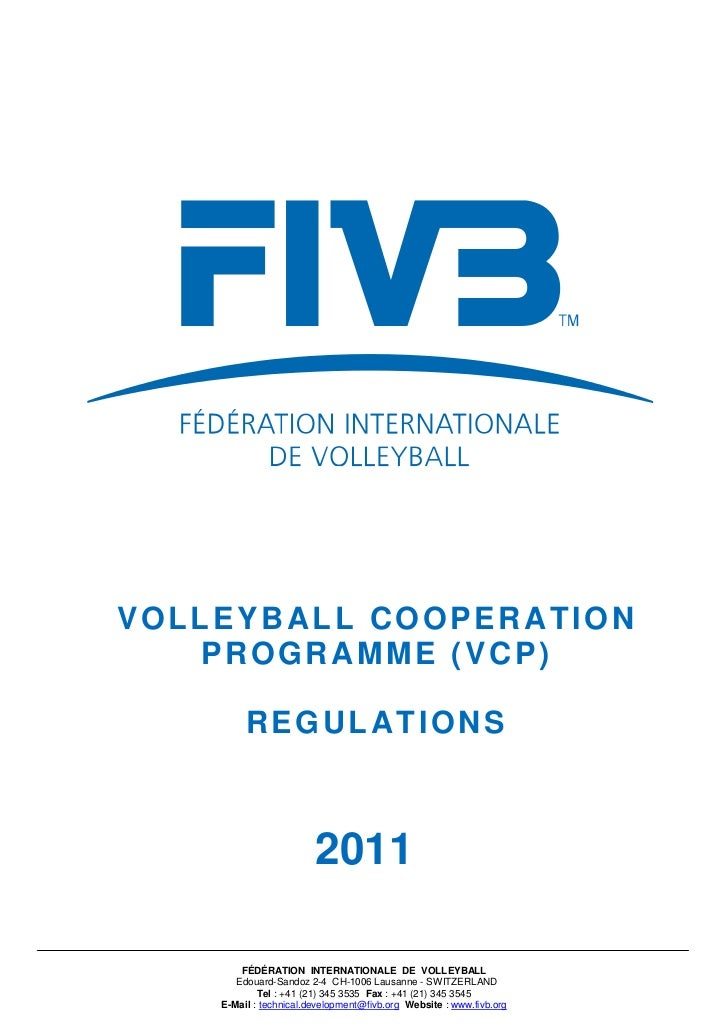 VOLLEYBALL COOPERATION   PROGRAMME (VCP)         REGULATIONS                        2011        FÉDÉRATION INTERNATIONALE ...
