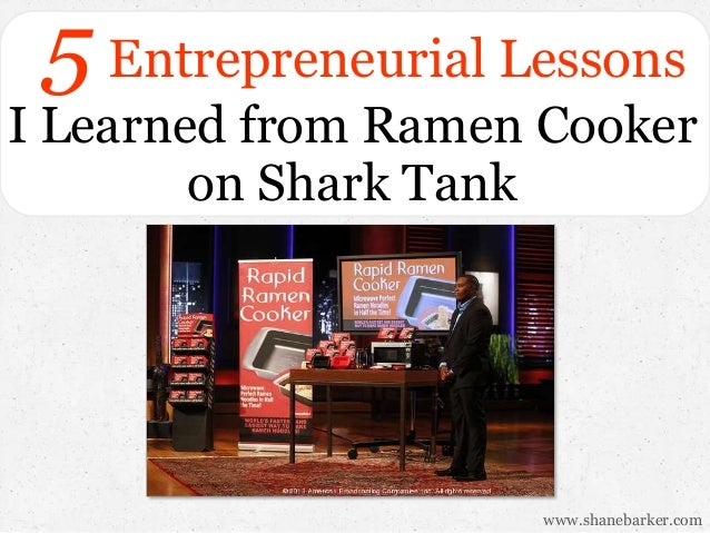 5 Entrepreneurial Lessons  I Learned from Ramen Cooker on Shark Tank  www.shanebarker.com