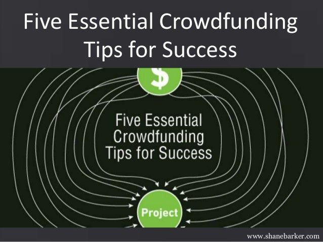 Five Essential Crowdfunding Tips for Success www.shanebarker.com