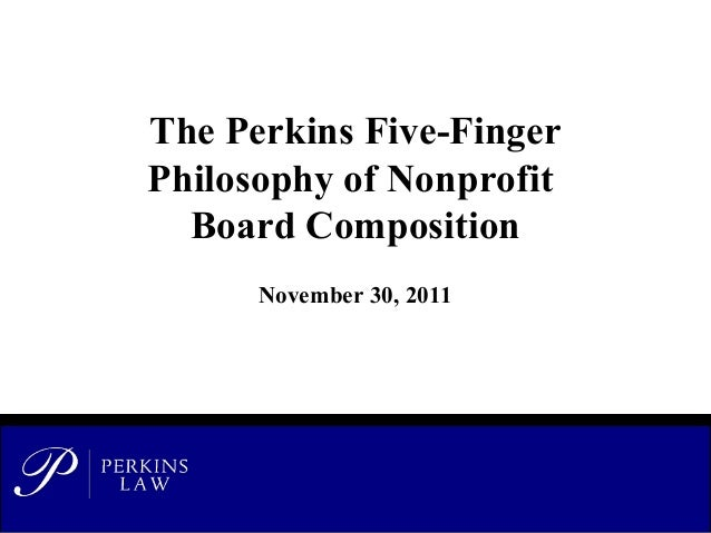 The Perkins Five-Finger Philosophy of Nonprofit Board Composition November 30, 2011