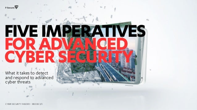 Fiveimperatives foradvanced cybersecurity What it takes to detect and respond to advanced cyber threats CYBER SECURITY INS...
