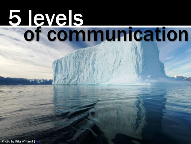 5 levels Photo by Rita Willaert [link] of communication