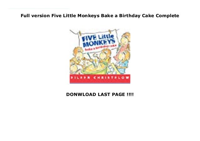 Incredible Full Version Five Little Monkeys Bake A Birthday Cake Complete Funny Birthday Cards Online Inifofree Goldxyz