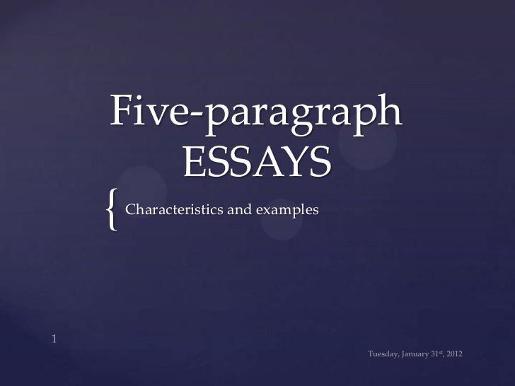 Five-paragraph    ESSAYS{   Characteristics and examples