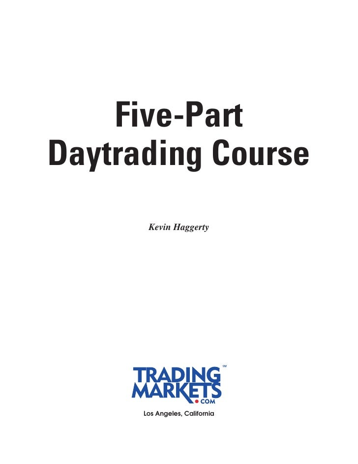 Five-Part Daytrading Course        Kevin Haggerty           Los Angeles, California