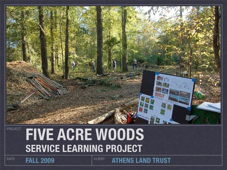 FIVE ACRE WOODS PROJECT               SERVICE LEARNING PROJECT DATE                   CLIENT           FALL 2009          ...