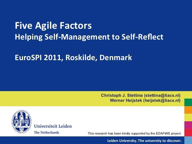 Five Agile Factors  Helping Self-‐Management to Self-‐Reflect   EuroSPI 2011, Roskilde, Denmark...