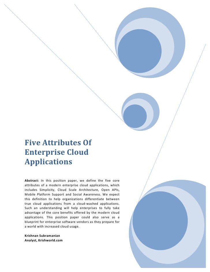 Five Attributes Of Enterprise Cloud Applications   Abstract:  In  this  position  paper,  we ...