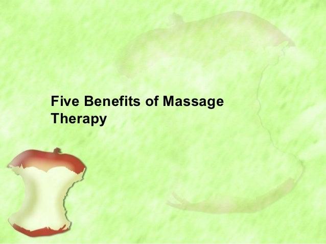 Five Benefits of MassageTherapy