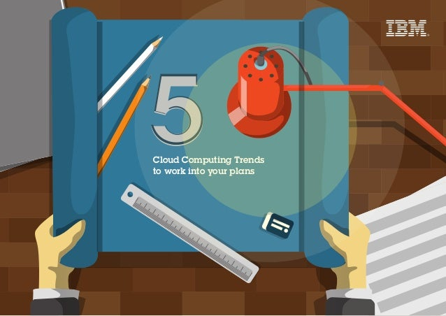 5Cloud Computing Trends to work into your plans