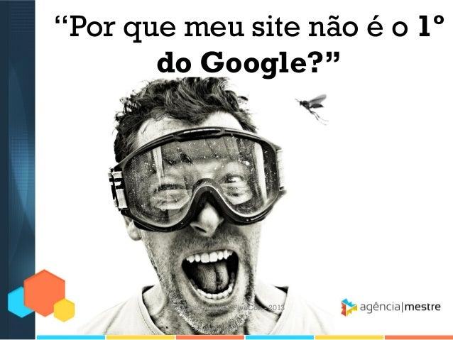 """""""Por que meu site não é o 1º do Google?""""  Por Fábio Ricotta - FiveCon - 2013"""