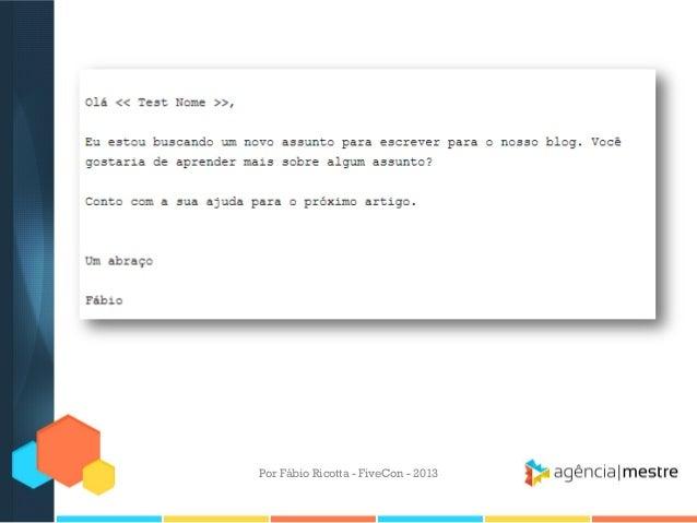 Por Fábio Ricotta - FiveCon - 2013