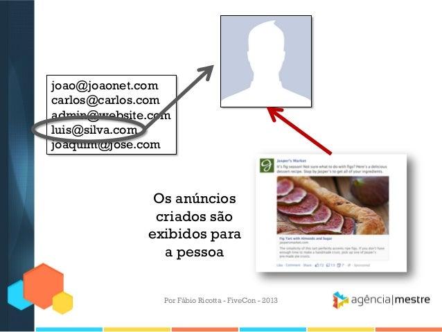 joao@joaonet.com carlos@carlos.com admin@website.com luis@silva.com joaquim@jose.com  Os anúncios criados são exibidos par...