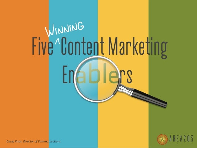 Casey Knox, Director of Communications Five ContentMarketing Winning Enablers