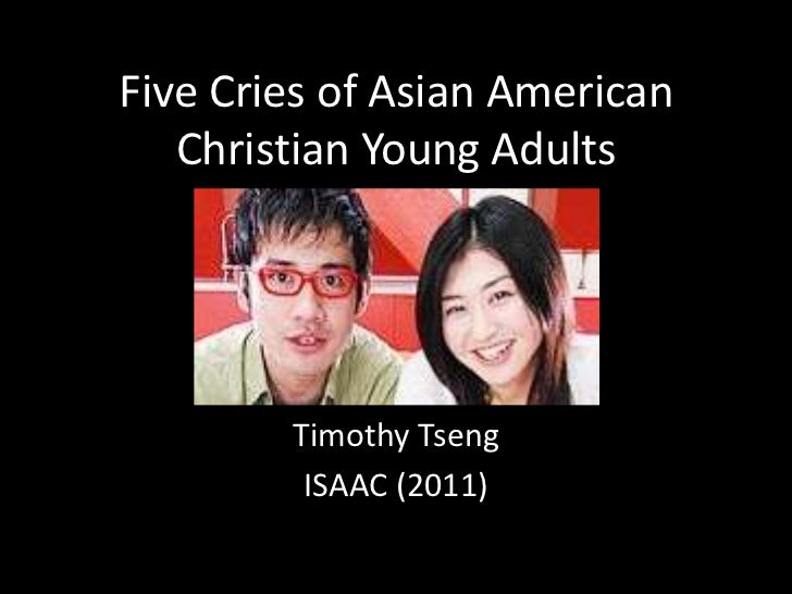 Five Cries of Asian American Christian Young Adults<br />Timothy Tseng<br />ISAAC (2011)<br />