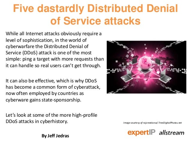 Five dastardly Distributed Denial          of Service attacksWhile all Internet attacks obviously require alevel of sophis...
