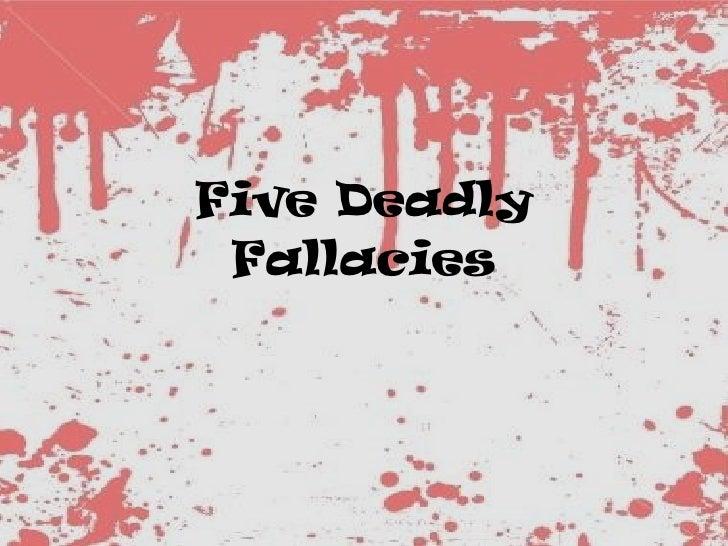 Five deadly fallacies