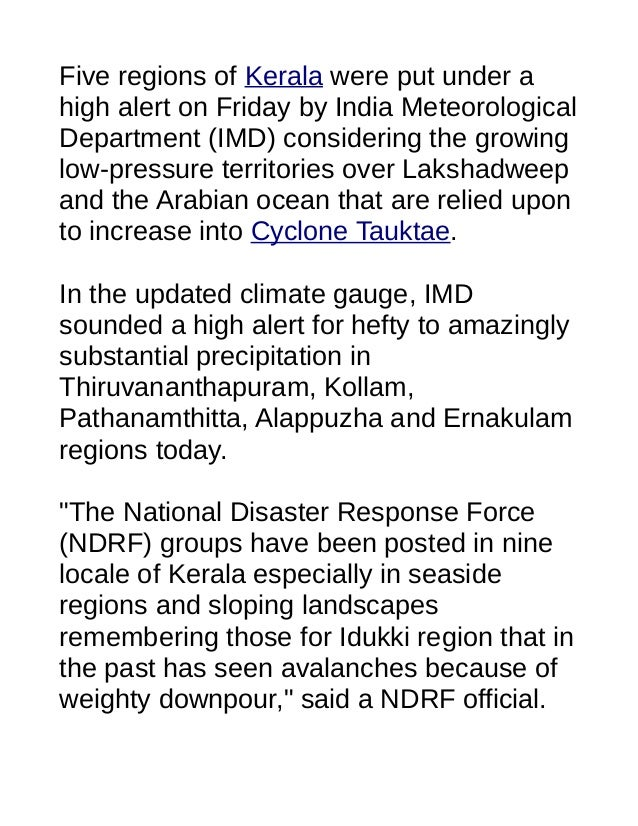 Five regions of Kerala were put under a high alert on Friday by India Meteorological Department (IMD) considering the grow...